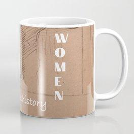 Well-behaved women rarely make history Design  Coffee Mug
