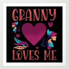Granny Loves Me Gift to Granddaughter Art Print