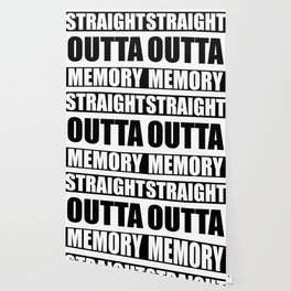 STRAIGHT OUTTA MEMORY Wallpaper