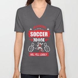 warning soccer mom will yell loudly football t-shirts Unisex V-Neck