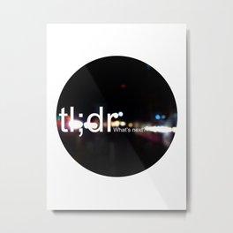 Unsolicited Reminder : tl;dr Metal Print