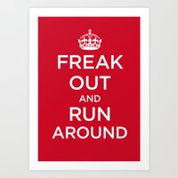 FREAK OUT and RUN AROUND Art Print