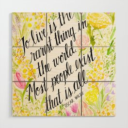 To Live Is the Rarest Thing Wood Wall Art