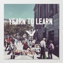 Yearn to Learn Canvas Print