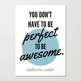 PERFECT IS OVERRATED Canvas Print