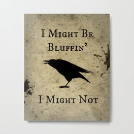 Bluffin' Metal Print