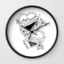 You are my mountain- You are my sea Wall Clock