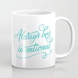 Always be intentional Coffee Mug