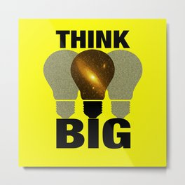 Think Big Metal Print