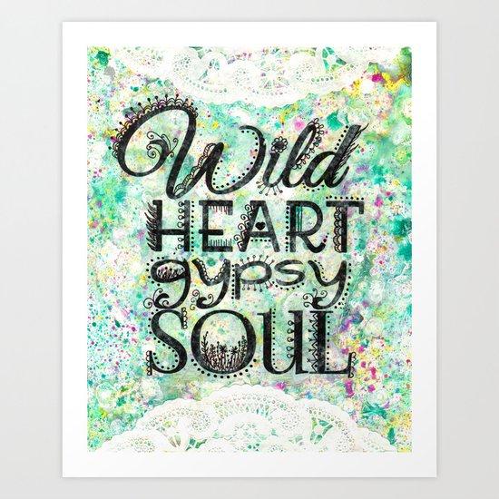 Wild Heart, Gypsy Soul Art Print