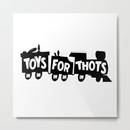 BQ - Toys for Thots Metal Print