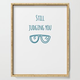 Still judging you with my Sunglasses Serving Tray