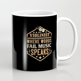 Violin - Where Words Fail Music Speaks Coffee Mug