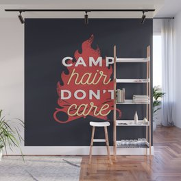 Camp hair don't care Wall Mural