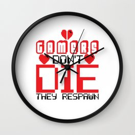 Gamers Dont die They Respawn Wall Clock