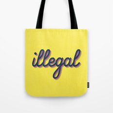 Illegal - yellow version Tote Bag