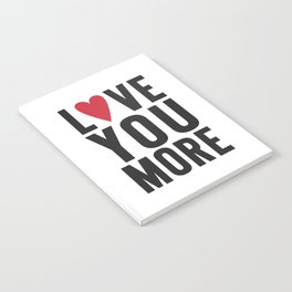 Love You More Notebook