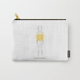 all I need is a sun in me Carry-All Pouch
