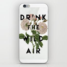 Drink The Wild Air iPhone Skin