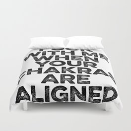 F*** With Me When Your Chakras Are Aligned Duvet Cover