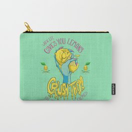 When Life Gives You Lemons, Crush Them Carry-All Pouch