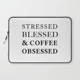 Stressed Blessed Obsessed Laptop Sleeve