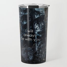 "Clexa: "" I will always be with you"" Travel Mug"