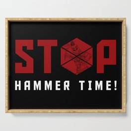 Stop. Hammer Time! Serving Tray