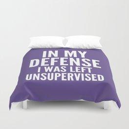 In My Defense I Was Left Unsupervised (Ultra Violet) Duvet Cover