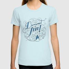 Dammit, Jim! T-shirt