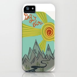 Get Out There iPhone Case