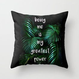 Being me is my greatest power Throw Pillow