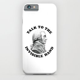 Adam Smith - Talk To The Invisible Hand - Funny Economics Teacher iPhone Case