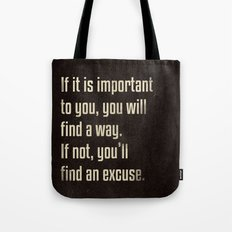 If it is important to you, you will find a way. - Motivational print Tote Bag