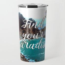 Find your paradise Travel Mug