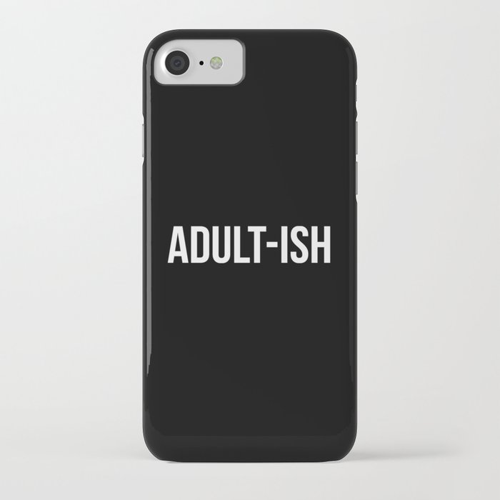 adult-ish funny quote iphone case