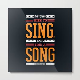 Lab No. 4 Who Wish Swedish Proverb Famous Singer Quotes Metal Print