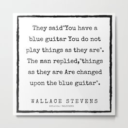 72      |200227 | Wallace Stevens Quotes | Wallace Stevens Poems Metal Print