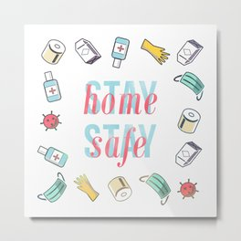 Stay Home, Stay Safe Metal Print