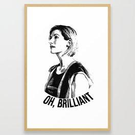 Oh, brilliant Framed Art Print