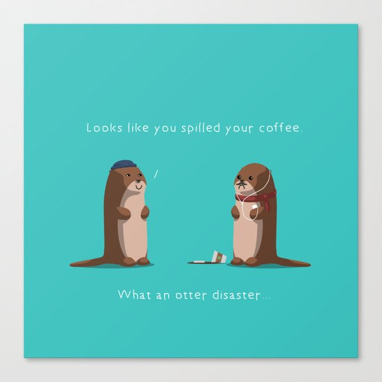 What an otter disaster Canvas Print
