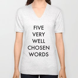 five very well chosen words Unisex V-Neck