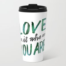 Love is Who You Are (green watercolor) Travel Mug