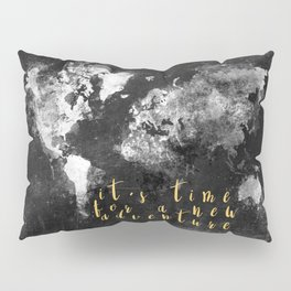 It's time for a new adventure #motivation #quotes Pillow Sham