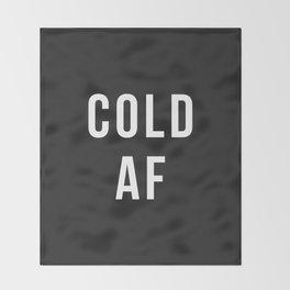 Cold AF Throw Blanket