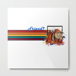 Friend Banner Metal Print