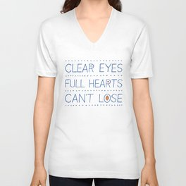 Clear Eyes, Full Hearts, Can't Lose Unisex V-Neck