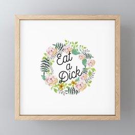 Eat a Dick 2.0 Framed Mini Art Print