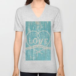 Maritime Design - Love is my anchor on teal grunge wood background Unisex V-Neck