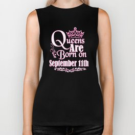 Queens Are Born On September 11th Funny Birthday T-Shirt Biker Tank